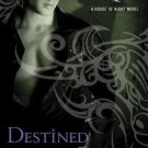 Destined (House of Night) [Hardcover] by P. C. Cast and Kristin Cast