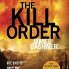 The Kill Order (Maze Runner, Prequel) (The Maze Runner Series) by James Dashner