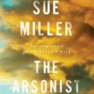 The Arsonist A Novel (Hardcover) by Sue Miller