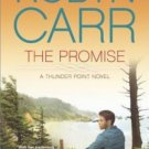 The Promise (Thunder Point) by Robyn Carr