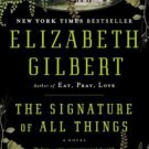 The Signature of All Things A Novel by Elizabeth Gilbert