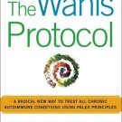 The Wahls Protocol: A Radical New Way to Treat All Chronic Autoimmune Conditions