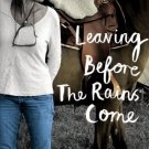 Leaving Before the Rains Come (Hardcover)  by Alexandra Fuller
