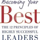 Becoming Your Best: The 12 Principles of Highly Successful Leaders Shallenberger