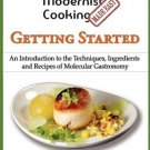 Modernist Cooking Made Easy Getting Started Introduction to Molecular Gastronomy