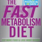The Fast Metabolism Diet Eat More Food & Lose More Weight by Haylie Pomroy