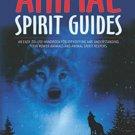 Animal Spirit Guides by Steven D. Farmer Ph.D.