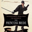 As You Wish Inconceivable Tales from the Making of The Princess Bride Cary Elwes