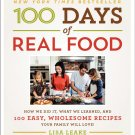 100 Days of Real Food How We Did It  What We Learned Recipes Your Family Love