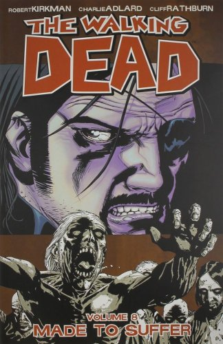 The Walking Dead, Vol. 8: Made to Suffer  by Robert Kirkman