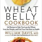 Wheat Belly Cookbook 150 Recipes to Help You Lose the Wheat, Lose the Weight