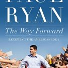 The Way Forward: Renewing the American Idea (Hardcover) by Paul Ryan 1455557560