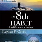 The 8th Habit: From Effectiveness to Greatness Audiobook CD by Stephen R. Covey