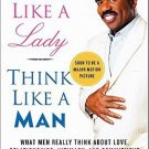 ACT Like a Lady Think Like a Man What Men Really Think about Love  Steve Harvey