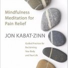 Mindfulness Meditation for Pain Relief Guided Practices Audiobook Jon Kabat-Zin