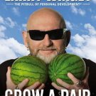 Grow a Pair How to Stop Being a Victim & Take Back Your Life by Larry Winget