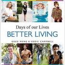 Days of Our Lives Better Living : Cast Secrets for a Healthier, Balanced Life