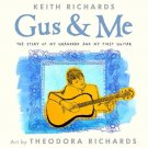 Gus & Me: The Story of My Granddad and My First Guitar by Keith Richards