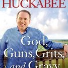 God, Guns, Grits, and Gravy (Hardcover) by Mike Huckabee