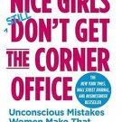 Nice Girls Don't Get the Corner Office: Unconscious Mistakes Women Make  Frankel