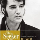 The Seeker King: A Spiritual Biography of Elvis Presley by Gary Tillery