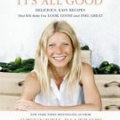 It's All Good Delicious Easy Recipes Make You Look Good  Gwyneth Paltrow