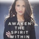 Awaken the Spirit Within: 10 Steps to Ignite Your Life and Fulfill Your Divine