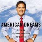 American Dreams: Restoring Economic Opportunity for Everyone Senator Marco Rubio
