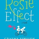 The Rosie Effect: A Novel (NEW Hardcover) by Graeme Simsion