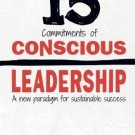 The 15 Commitments of Conscious Leadership New Paradigm for Sustainable Success