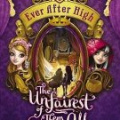 Ever After High The Unfairest of Them All Hardcover by Shannon Hale