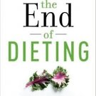 The End of Dieting: How to Live for Life Hardcover by Joel Fuhrman