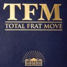 TFM Total Frat Move [Hardcover] by W. R. Bolen