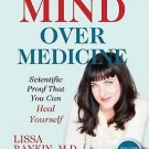 Mind Over Medicine Scientific Proof That You Can Heal Yourself by Lissa Rankin
