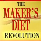 The Maker's Diet Revolution The 10 Day Diet to Lose Weight & Detoxify Your Body