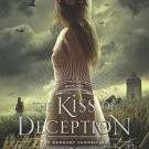 The Kiss of Deception (The Remnant Chronicles) Hardcover by Mary E. Pearson