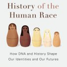 The Invisible History of the Human Race How DNA and History Shape Our Identities