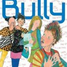 Bully [Hardcover] by Patricia Polacco  New