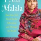 I Am Malala How One Girl Stood Up for Education & Changed the World Kids Edition
