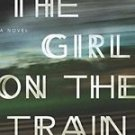 The Girl on the Train: A Novel (Hardcover) by Paula Hawkins