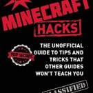 Minecraft Hacks: The Unofficial Guide to Tips and Tricks That Other Guides