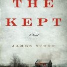 The Kept: A Novel [Hardcover] by James Scott