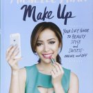 Make Up Your Life Guide to Beauty Style & Success Online & Off by Michelle Phan