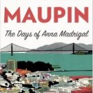 The Days of Anna Madrigal: A Novel (Tales of the City) by Armistead Maupin