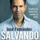 Salvando vidas: Cambia tus habitos, cambia tu vida by Jose Fernandez