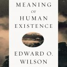 The Meaning of Human Existence (Hardcover) by Edward O. Wilson