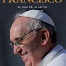 Francisco, el Papa de la gente (Francisco, the People's Pope) (Spanish Edition)