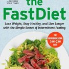 The FastDiet Revised & Updated: Lose Weight, Stay Healthy, and Live Longer