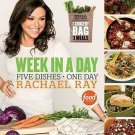 Week in a Day(Five Tasty Dishes, One Day) by Rachael Ray