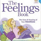 The Feelings Book  The Care and Keeping of Your Emotion (American Girl)